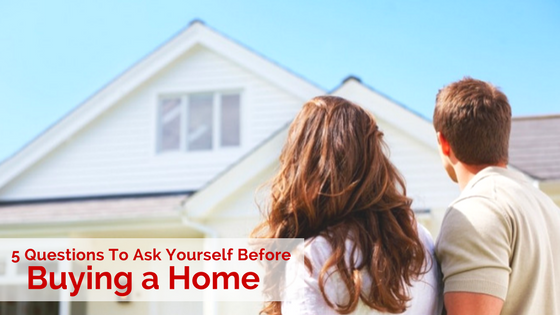 Questions to ask Yourself Before Buying a Home