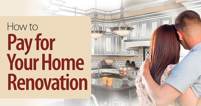 How to Pay for Your Home Renovation